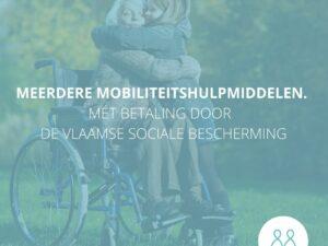 Meerdere mobiliteitshulpmiddelen mét betaling door de Vlaamse sociale Bescherming.