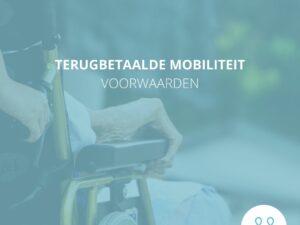 Voorwaarden tegemoetkoming van een mobiliteitshulpmiddel