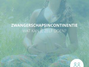 Zwangerschapsincontinentie: Wat kan ik eraan doen?